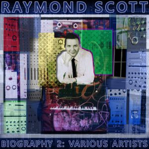 Biography: Raymond Scott