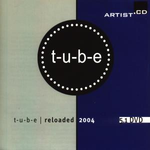 t-u-b-e reloaded 2004